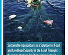Sustainable Aquaculture as a Solution for Food and Livelihood Security in the Coral Triangle: Recommendations for Strategic Investment