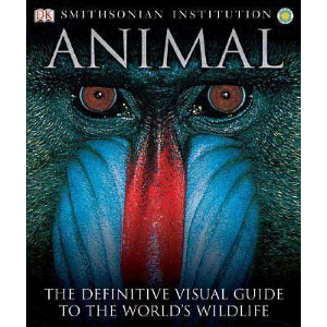 Animal: The Definitive Visual Guide to the World's Wildlife by David Burnie / ©: DK