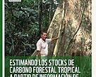 Estimado los stocks de carbono forestal tropical a partir de información de inventario existente.