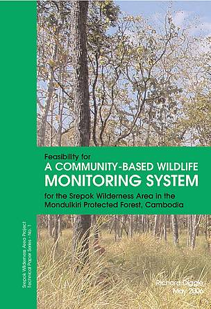 Feasibility for a community-base wildlife monitoring system for the Srepok Wilderness Area in the Mondulkiri Protected Forest