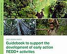 Guidebook to support the development of early action REDD+ activities