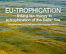 EU-TROPHICATION – linking tax money to eutrophication of the Baltic Sea