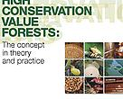 High Conservation Value Forests: The concept in theory and practice