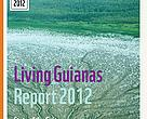 Living Guianas Report 2012