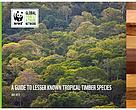 WWF/GFTN Guide to Lesser Known Timber Species cover page
