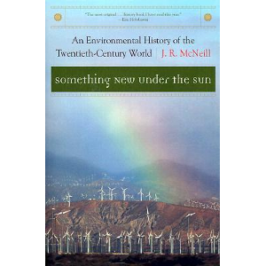 Something New Under the Sun: An Environmental History of the World in the 20th Century (the Global ... / ©: W. W. Norton & Company