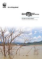 To dam or not to dam? Five years on from the World Commission on Dams / &copy;: Ute Collier / WWF-Canon