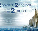2 poles + 2 degrees = 2 much!